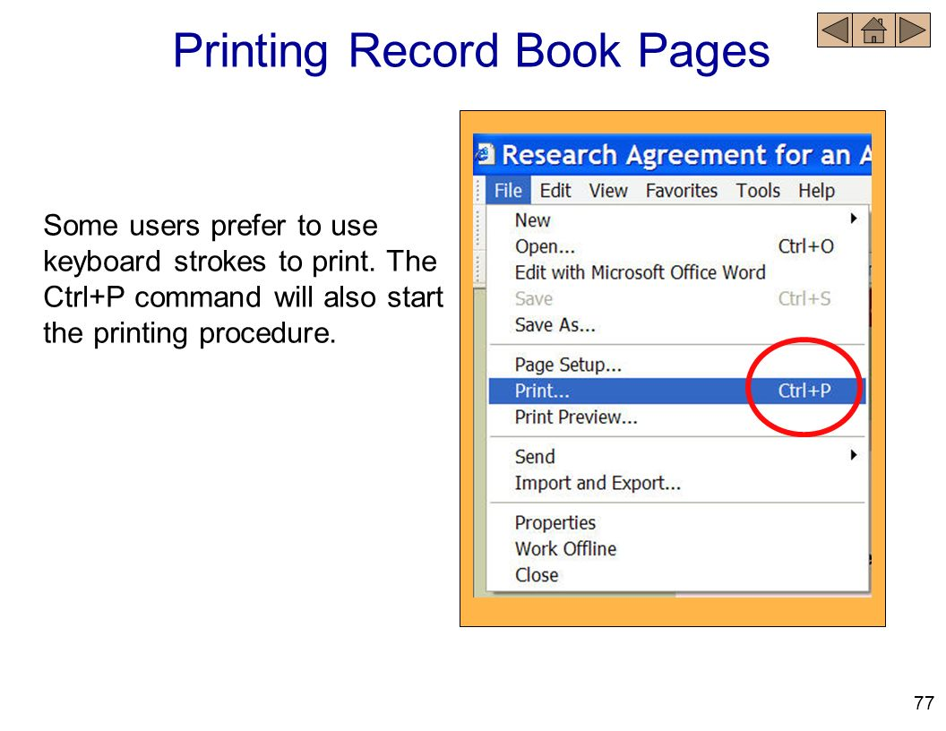 Printing Record Book Pages Some users prefer to use keyboard strokes to print. The Ctrl+P command will also start the printing procedure. 77