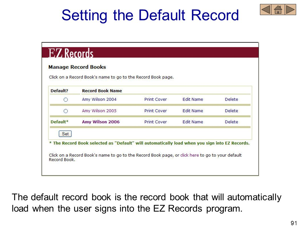 Setting the Default Record The default record book is the record book that will automatically load when the user signs into the EZ Records program. 91