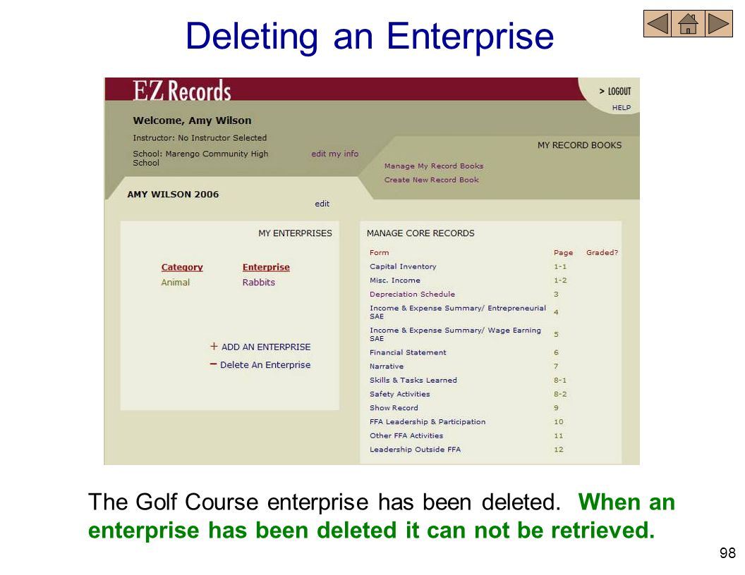 Deleting an Enterprise The Golf Course enterprise has been deleted. When an enterprise has been deleted it can not be retrieved. 98