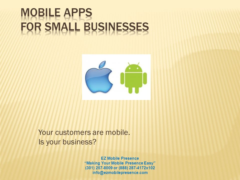 Your customers are mobile.Is your business.