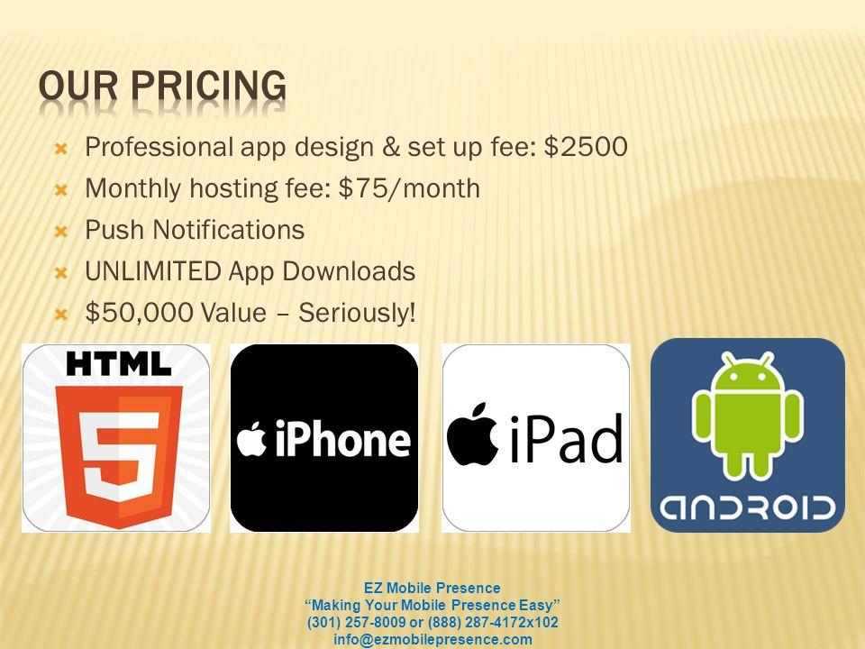 EZ Mobile Presence Making Your Mobile Presence Easy (301) 257-8009 or (888) 287-4172x102 info@ezmobilepresence.com