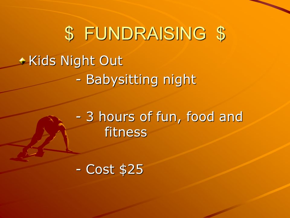 $ FUNDRAISING $ Kids Night Out - Babysitting night - 3 hours of fun, food and fitness - Cost $25