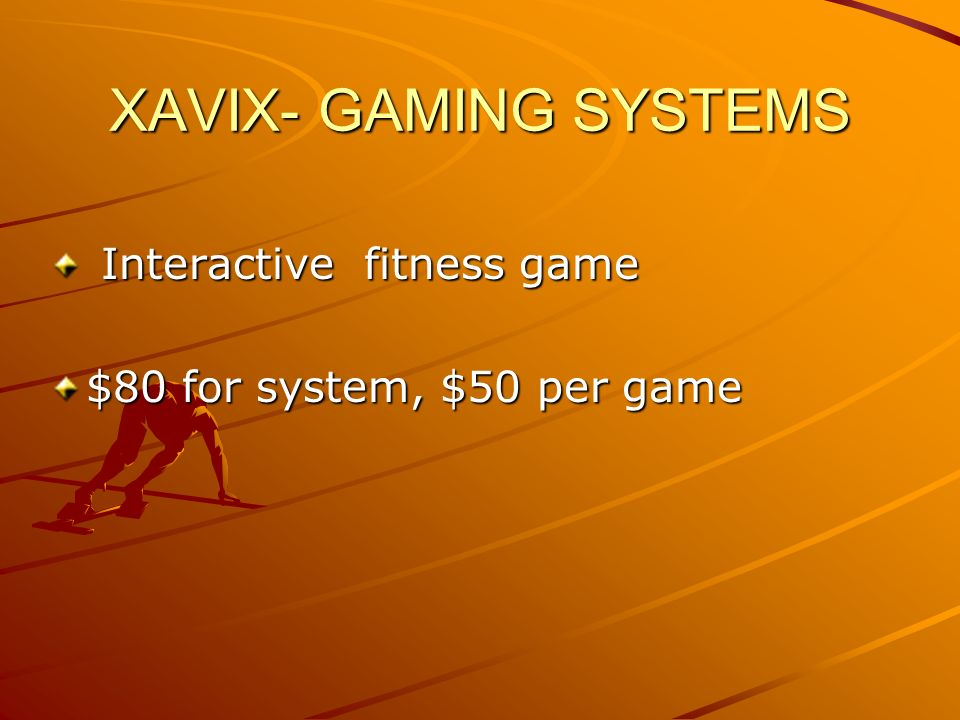 XAVIX- GAMING SYSTEMS Interactive fitness game Interactive fitness game $80 for system, $50 per game