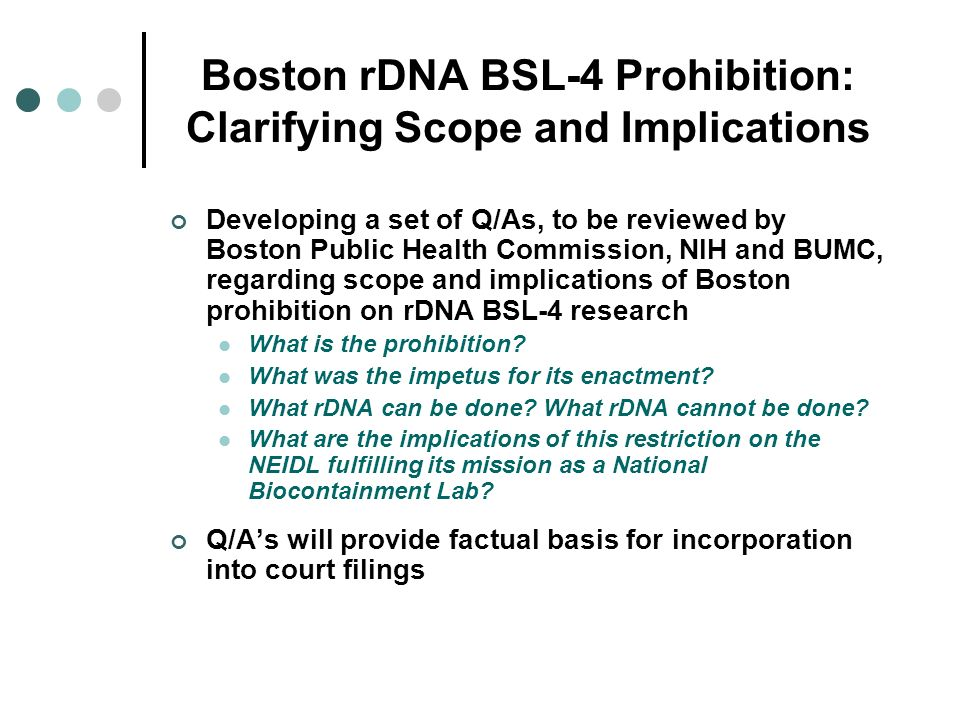 Boston rDNA BSL-4 Prohibition: Clarifying Scope and Implications Developing a set of Q/As, to be reviewed by Boston Public Health Commission, NIH and