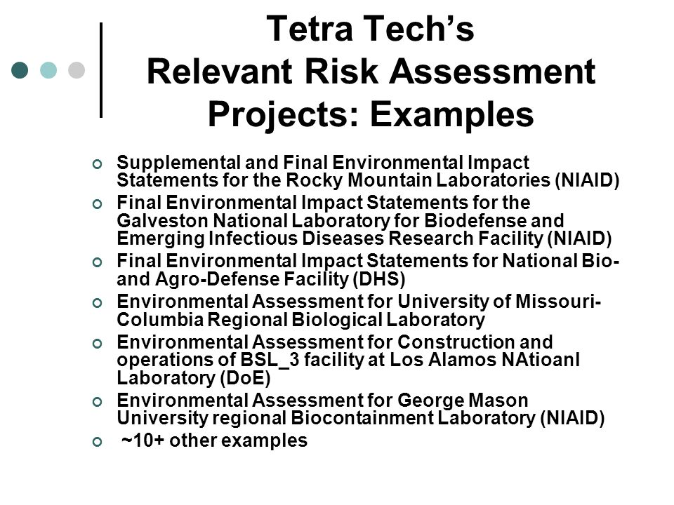 Tetra Techs Relevant Risk Assessment Projects: Examples Supplemental and Final Environmental Impact Statements for the Rocky Mountain Laboratories (NI