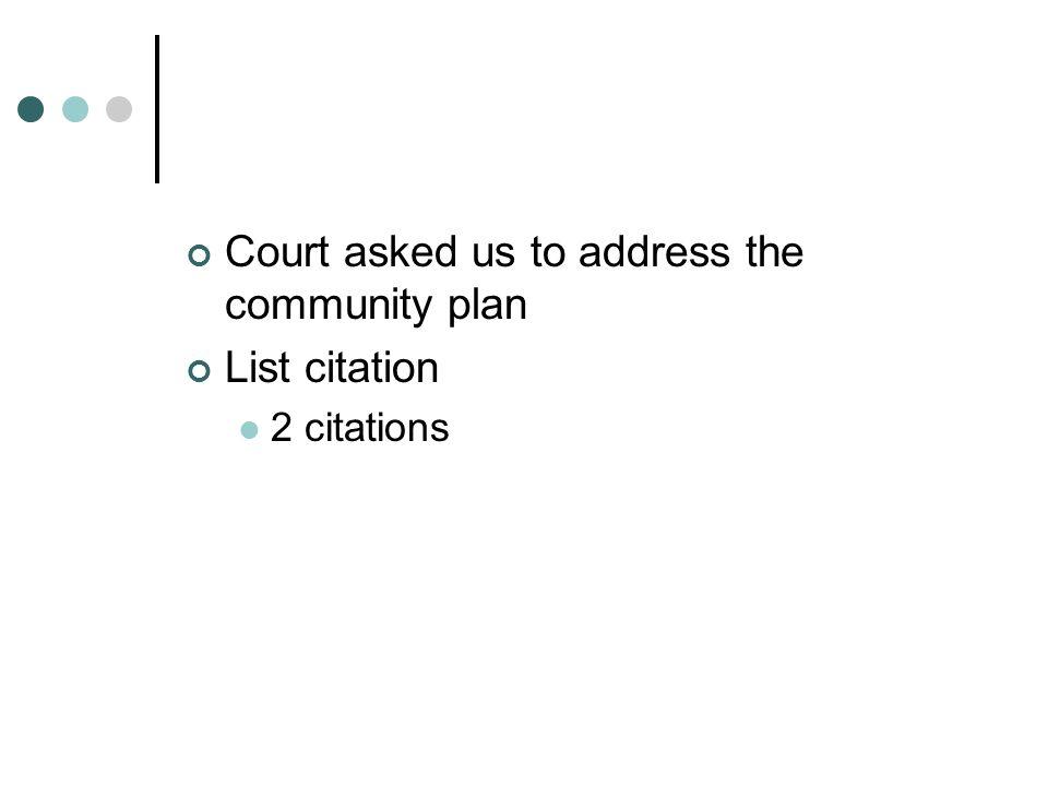 Court asked us to address the community plan List citation 2 citations