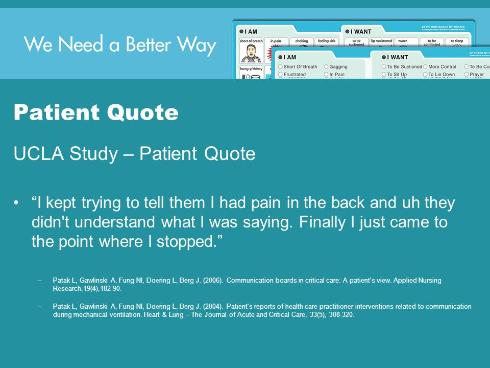 Patient Quote UCLA Study – Patient Quote I kept trying to tell them I had pain in the back and uh they didn't understand what I was saying. Finally I