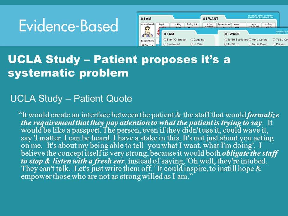 UCLA Study – Patient proposes its a systematic problem UCLA Study – Patient Quote It would create an interface between the patient & the staff that wo
