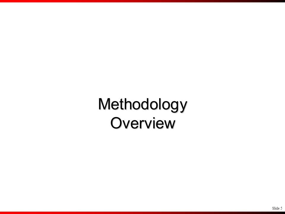 Slide 5 Methodology Overview