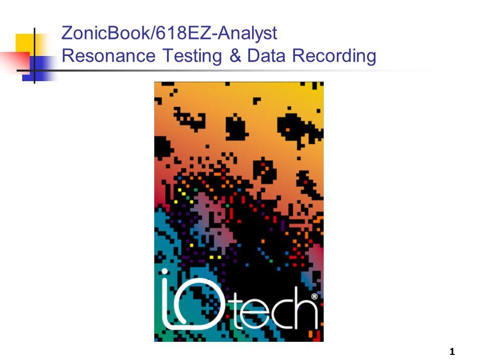 1 ZonicBook/618EZ-Analyst Resonance Testing & Data Recording
