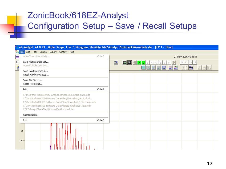 17 ZonicBook/618EZ-Analyst Configuration Setup – Save / Recall Setups
