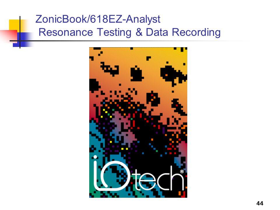 44 ZonicBook/618EZ-Analyst Resonance Testing & Data Recording