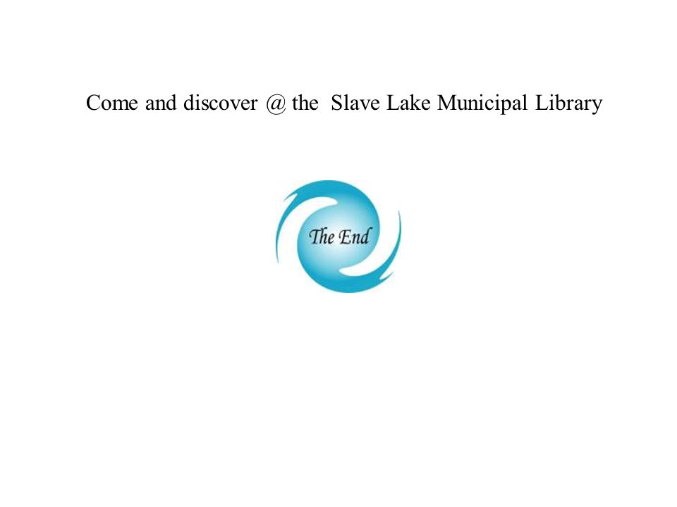 Come and discover @ the Slave Lake Municipal Library