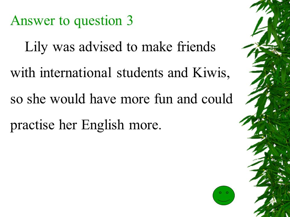 Answer to question 2 No. During the first three months Lily felt quite lonely.