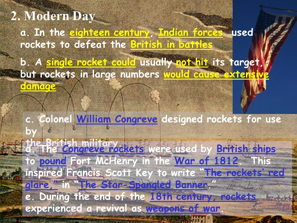 c.Colonel William Congreve designed rockets for use by the British military.