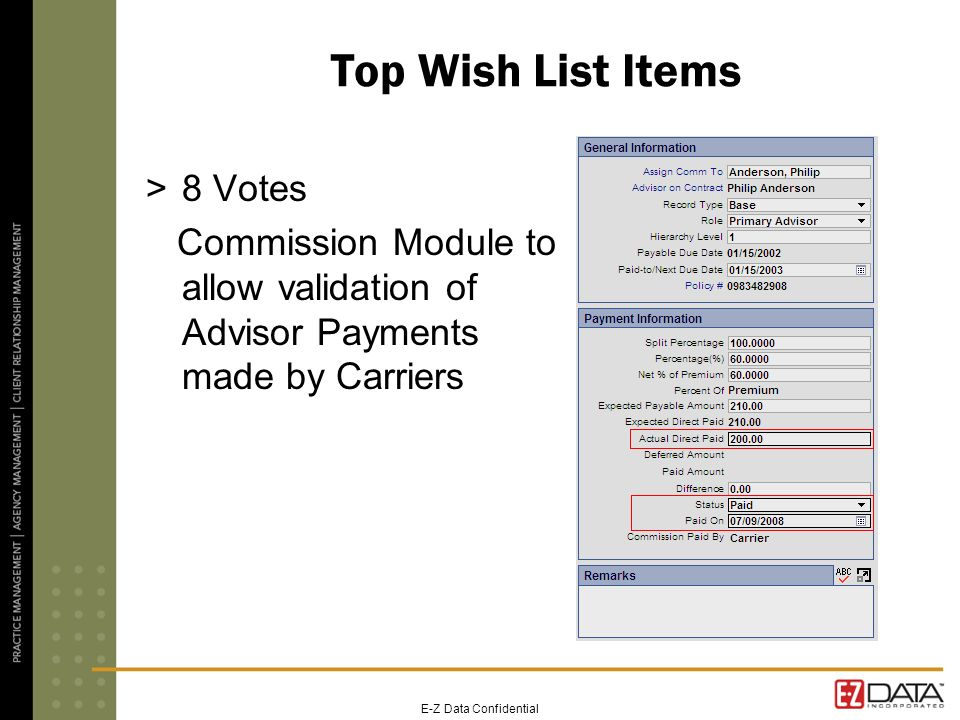 E-Z Data Confidential Top Wish List Items >8 Votes Commission Module to allow validation of Advisor Payments made by Carriers