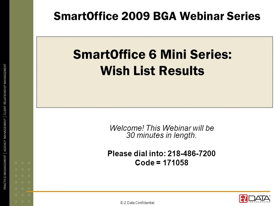 E-Z Data Confidential SmartOffice 6 Mini Series: Wish List Results Welcome.