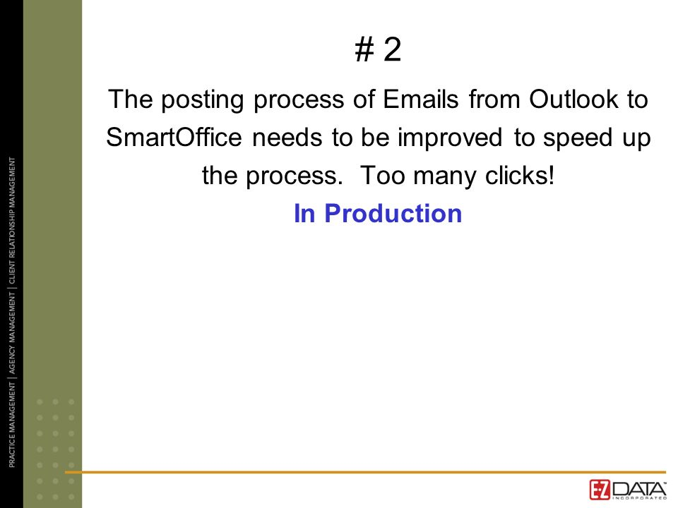 # 2 The posting process of Emails from Outlook to SmartOffice needs to be improved to speed up the process.