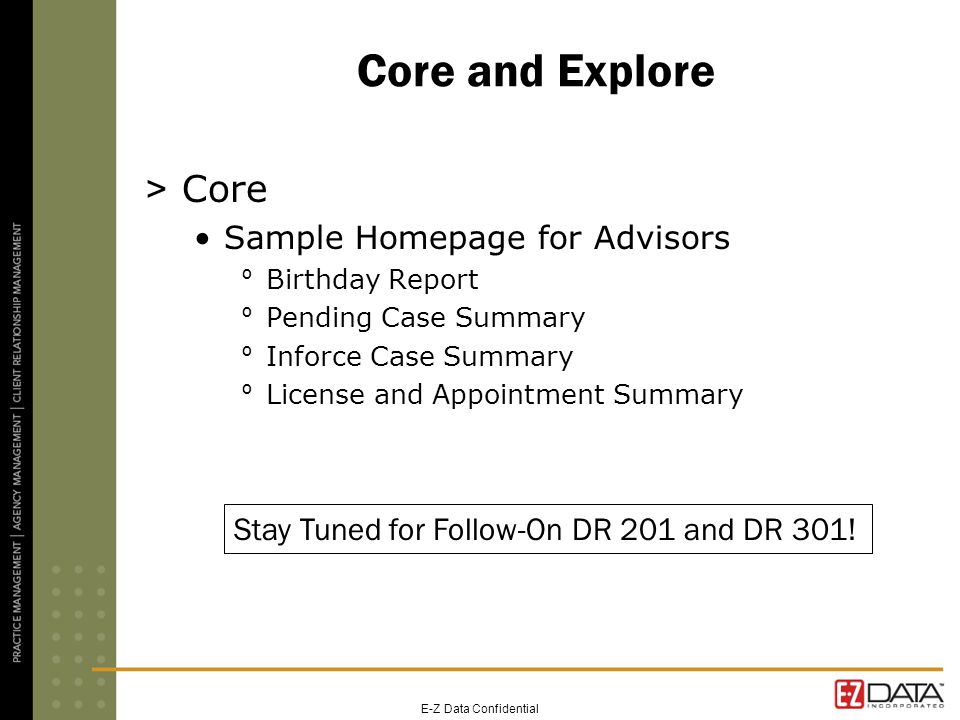 Core and Explore > Core Sample Homepage for Advisors º Birthday Report º Pending Case Summary º Inforce Case Summary º License and Appointment Summary