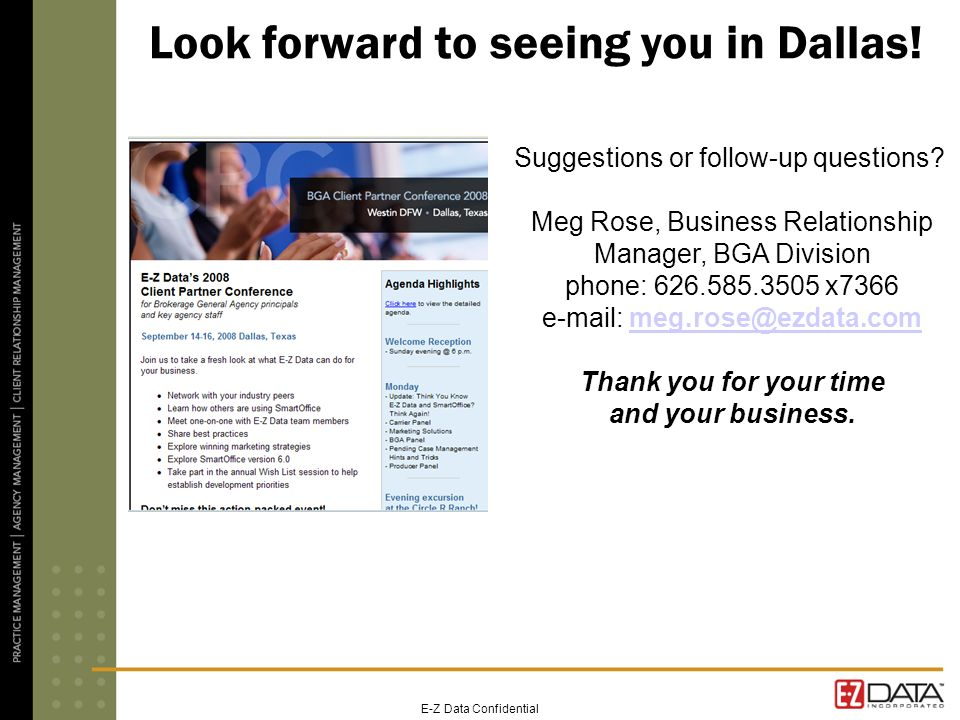 E-Z Data Confidential Look forward to seeing you in Dallas.