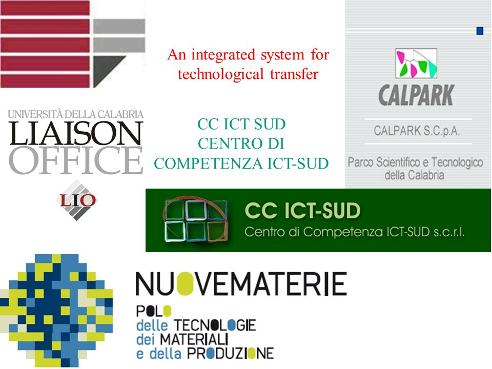 An integrated system for technological transfer CC ICT SUD CENTRO DI COMPETENZA ICT-SUD