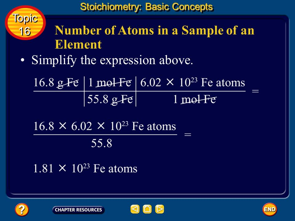 To convert the mass of the iron bar to the number of moles of iron, use the mass of 1 mol of iron atoms as a conversion factor. Stoichiometry: Basic C