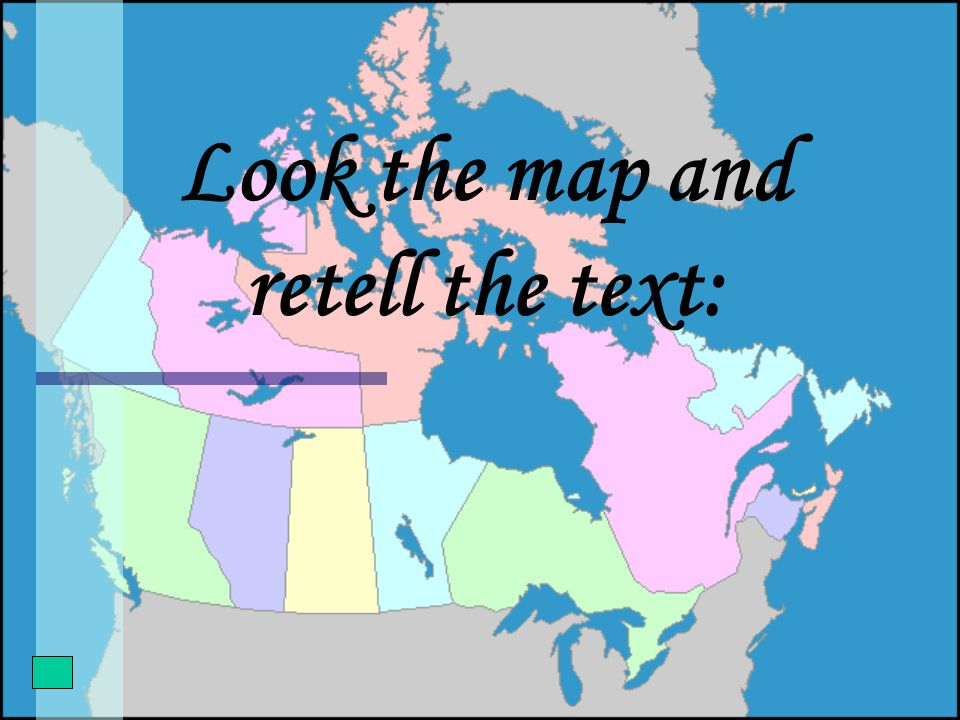Look the map and retell the text: