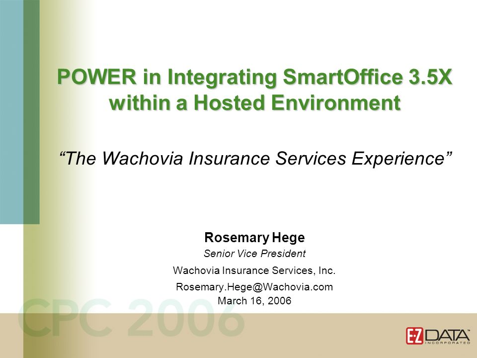 POWER in Integrating SmartOffice 3.5X within a Hosted Environment POWER in Integrating SmartOffice 3.5X within a Hosted Environment The Wachovia Insur