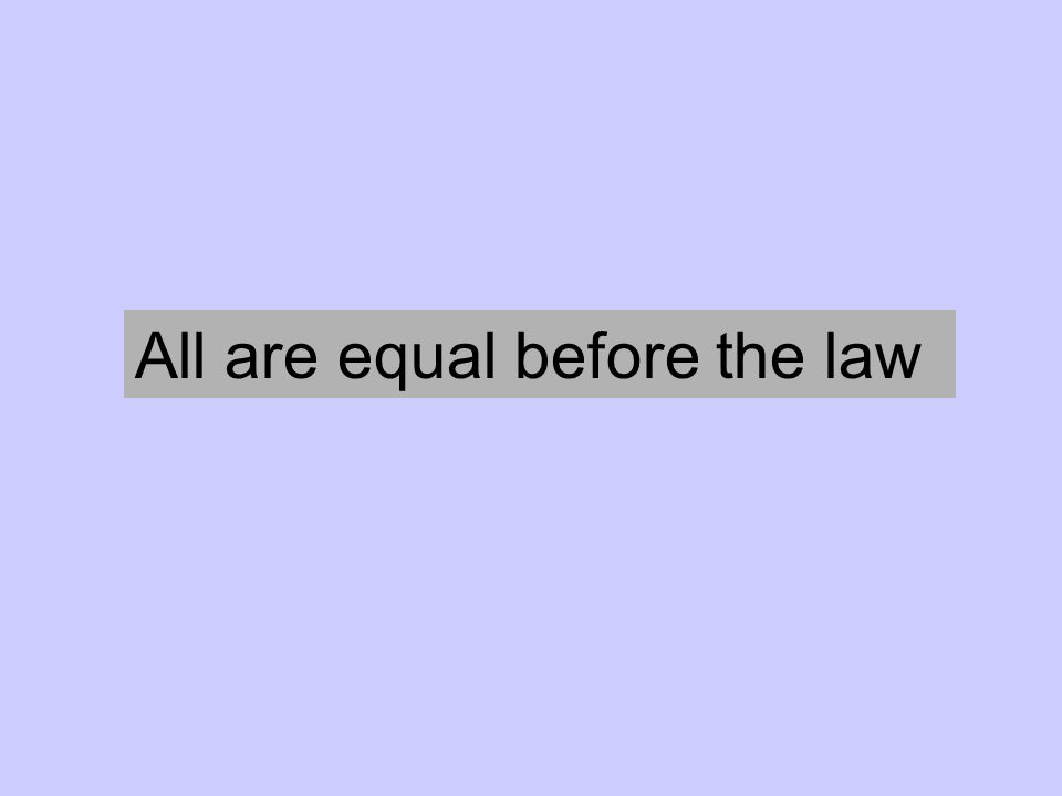 All are equal before the law