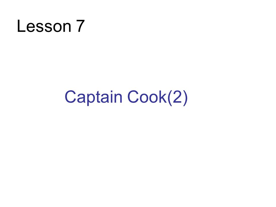 Lesson 7 Captain Cook(2)