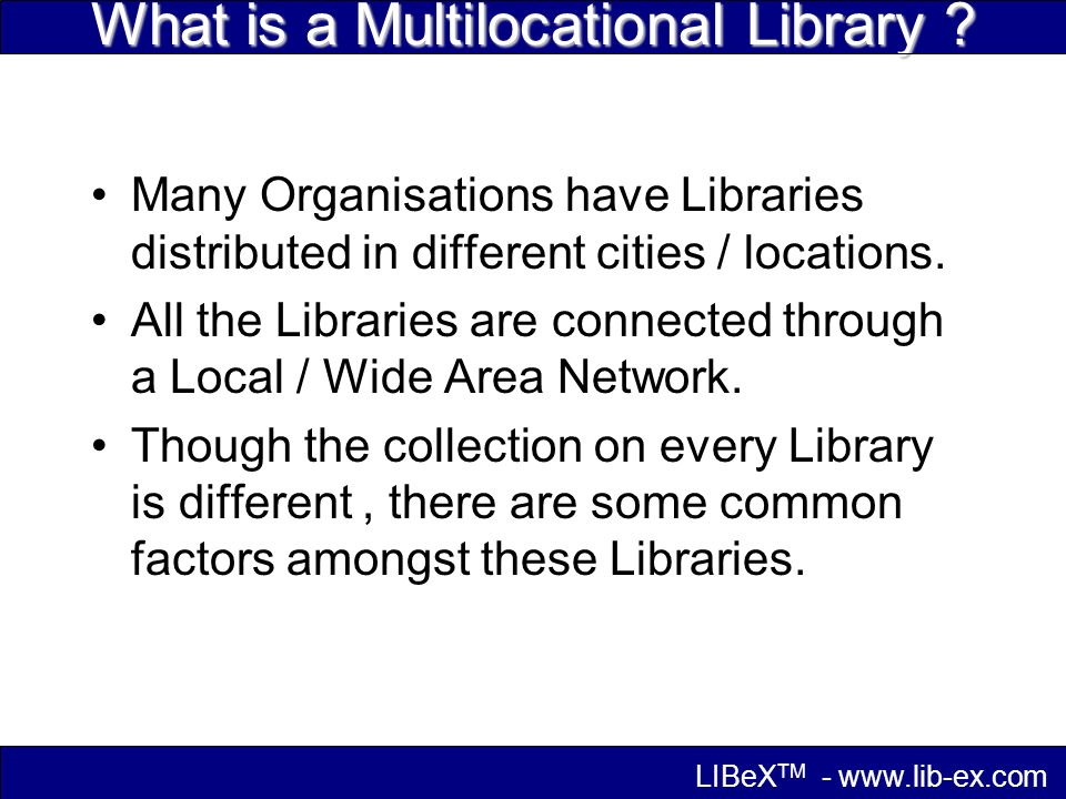 What is a Multilocational Library .