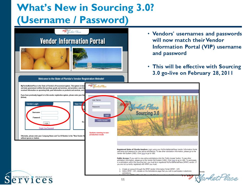 Whats New in Sourcing 3.0? (Username / Password) Vendors' usernames and passwords will now match their Vendor Information Portal (VIP) username and pa