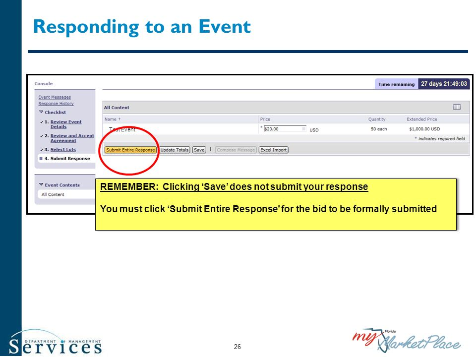 Responding to an Event Test Event REMEMBER: Clicking Save does not submit your response You must click Submit Entire Response for the bid to be formal