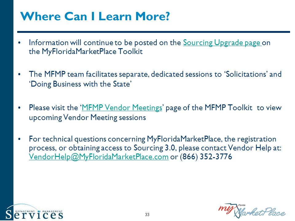 Where Can I Learn More? Information will continue to be posted on the Sourcing Upgrade page on the MyFloridaMarketPlace ToolkitSourcing Upgrade page T