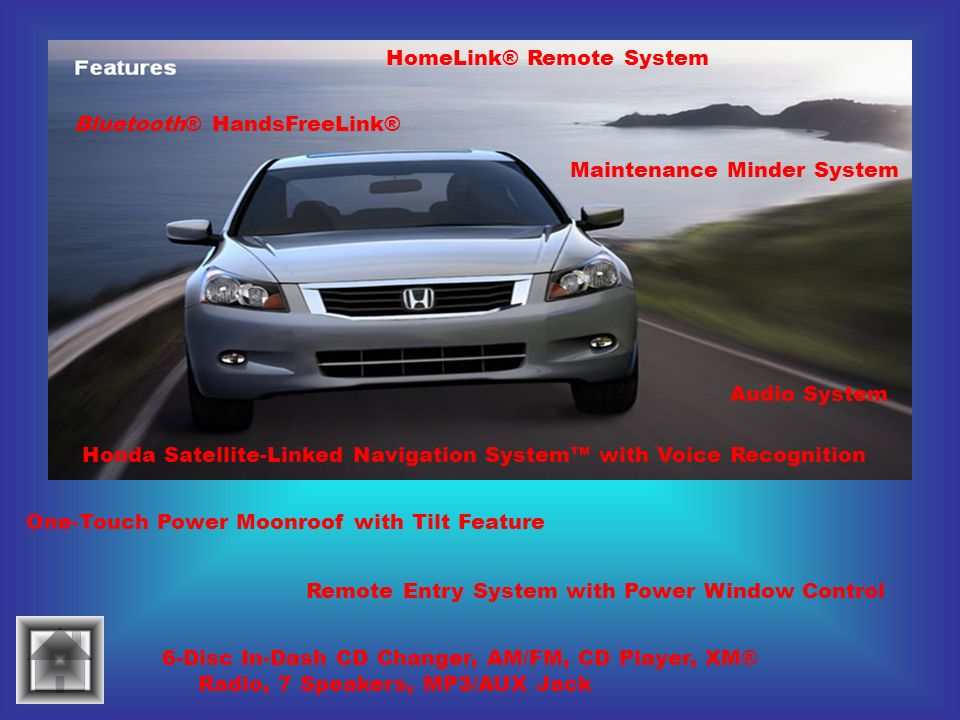 Audio System Bluetooth® HandsFreeLink® HomeLink® Remote System Honda Satellite-Linked Navigation System with Voice Recognition One-Touch Power Moonroo