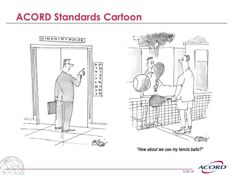 SLIDE 50 ACORD Standards Cartoon
