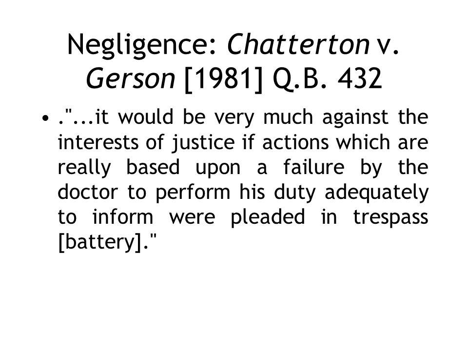 Negligence: Chatterton v.Gerson [1981] Q.B.