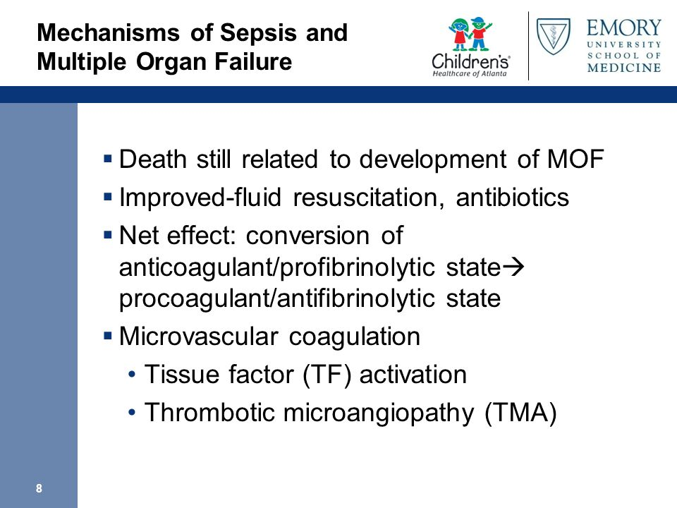 8 Mechanisms of Sepsis and Multiple Organ Failure Death still related to development of MOF Improved-fluid resuscitation, antibiotics Net effect: conv