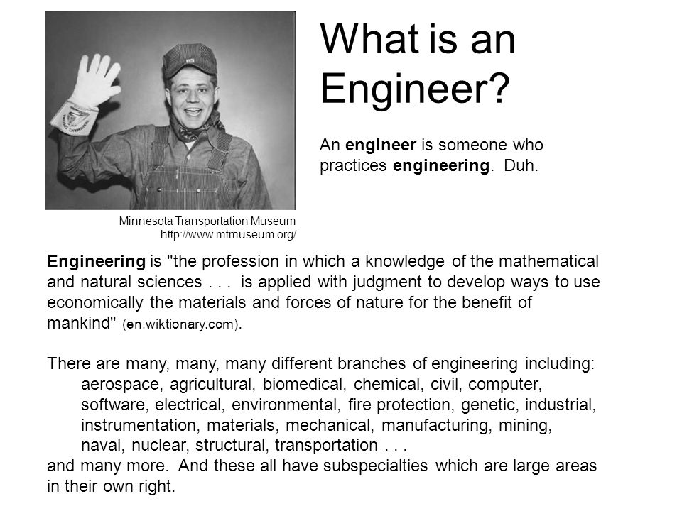 Engineering is the profession in which a knowledge of the mathematical and natural sciences...