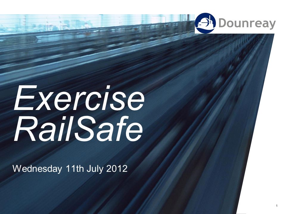 1 Exercise RailSafe Wednesday 11th July 2012