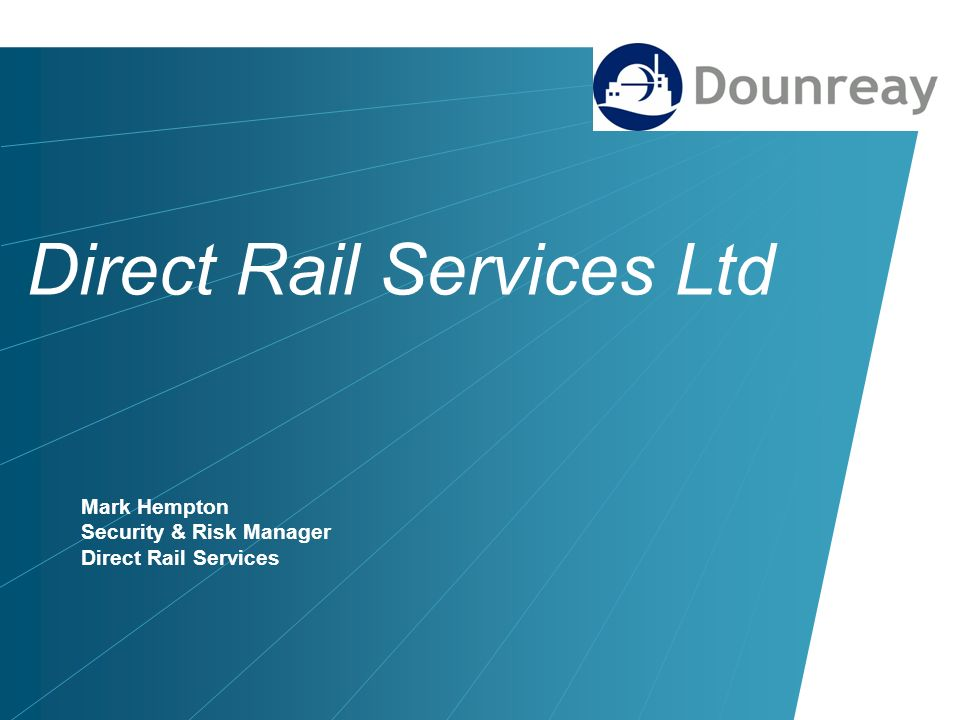 Direct Rail Services Ltd Mark Hempton Security & Risk Manager Direct Rail Services