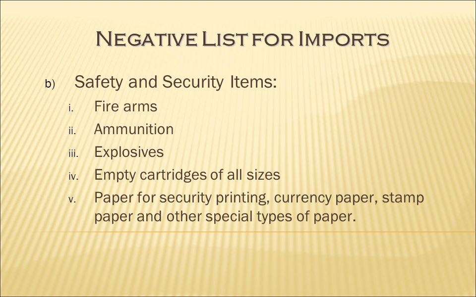 Negative List for Imports b) Safety and Security Items: i.