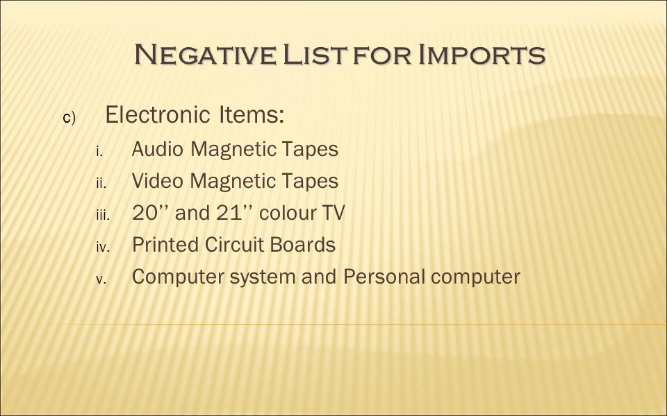 Negative List for Imports c) Electronic Items: i. Audio Magnetic Tapes ii.