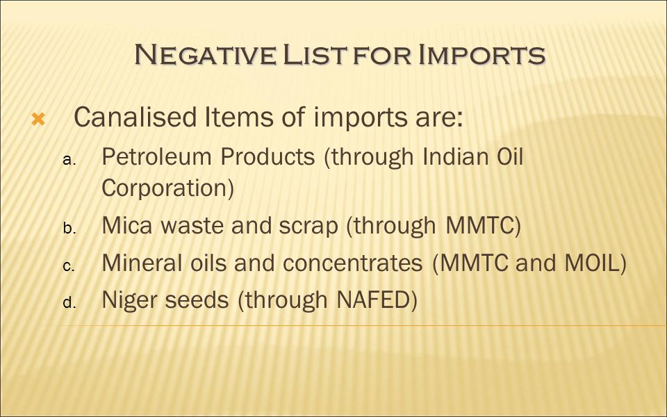 Negative List for Imports Canalised Items of imports are: a.