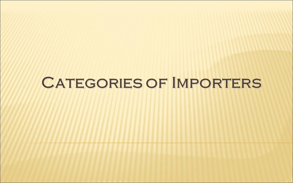 Categories of Importers