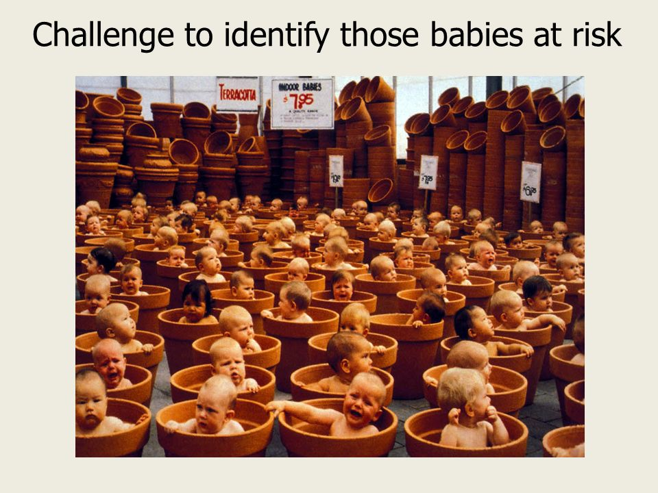 Challenge to identify those babies at risk
