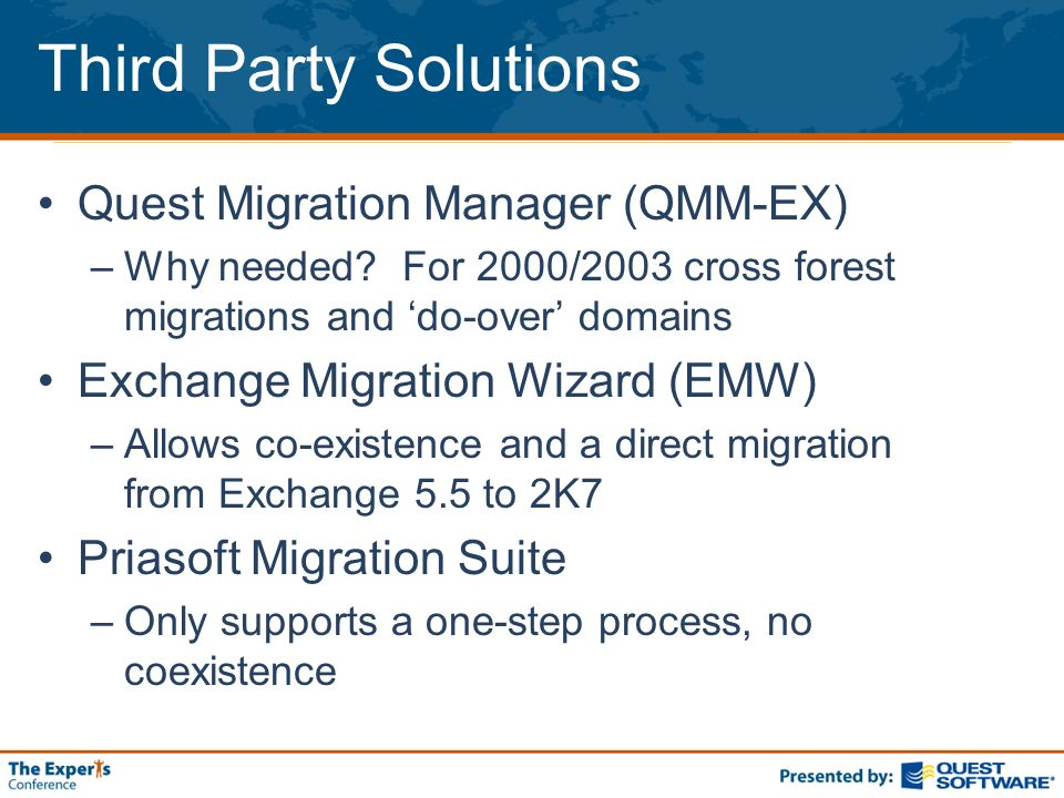 Third Party Solutions Quest Migration Manager (QMM-EX) –Why needed.