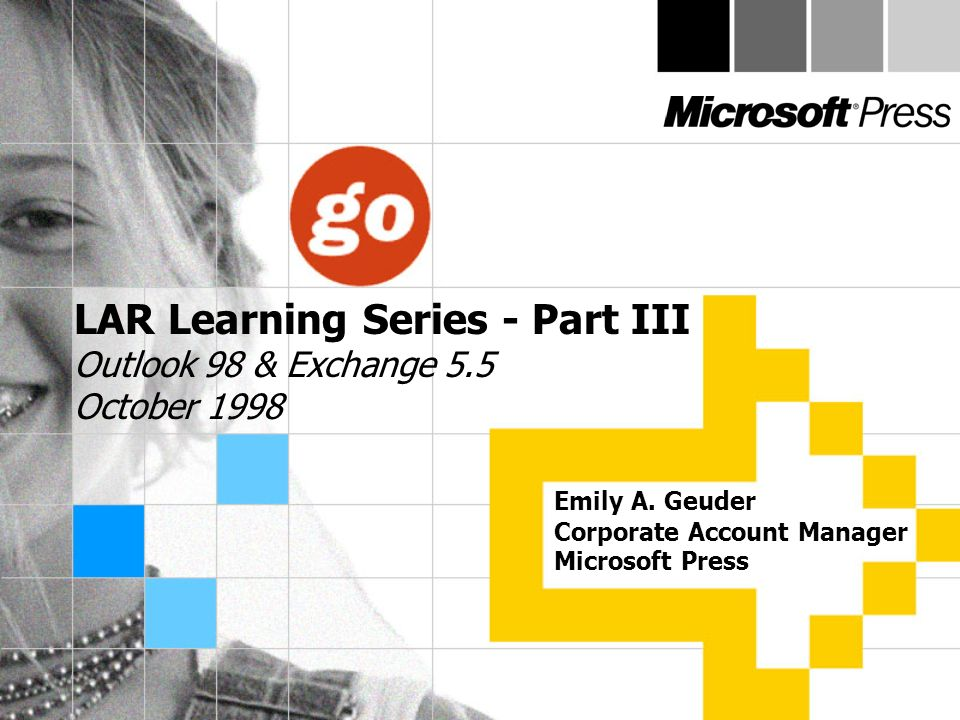 LAR Learning Series - Part III Outlook 98 & Exchange 5.5 October 1998 Emily A.