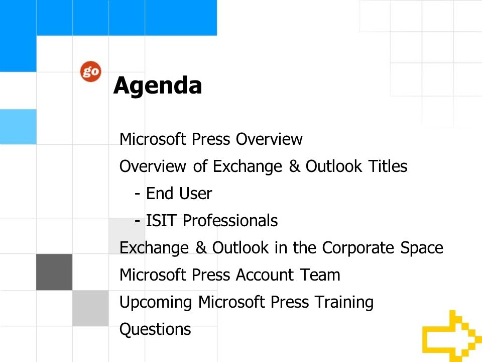 Agenda Microsoft Press Overview Overview of Exchange & Outlook Titles - End User - ISIT Professionals Exchange & Outlook in the Corporate Space Micros