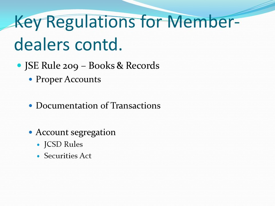Key Regulations for Member- dealers contd.